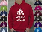 Keep Calm & Walk The Labrador Ladies Hoodie Hooded Top choice of colours