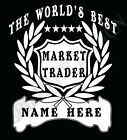 Market Trader T-Shirt Personalised Add Name of Choice Great Gift  Stall Holder