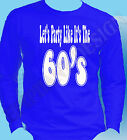 Let's Party Like It's The 60's T-Shirt Original Design Sixties Long Sleeve Gift