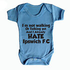 I HATE IPSWICH TOWN FC FUNNY BABY GROW  - FOOTBALL - NORWICH CITY - BABY GROW