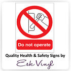 """Do Not Operate"" Prohibition Sticker / Signs - Multi Pack Discount - Warning"