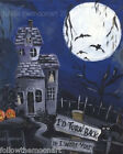 Halloween Haunted House Ghosts Full MoonI'd Turn Back if I Were You Art Painting