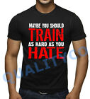 Men's Train As Hard As You Hate T Shirt Hater Beast MMA Workout Muscle Gym Tee