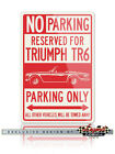 Triumph TR6 Convertible Reserved Parking Only Sign - Size 12x18 or 8x12 Aluminum $29.9 USD on eBay