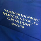 Everton Dave Hickson Quote Football T Shirt All Sizes Adult & Kids in gift box
