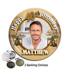 Large 75mm Personalised 30th 40th 50th Old Man Git Birthday PHOTO Badge ~ N36