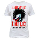 6033w SORRY WE ARE CIRCO LOCO T-SHIRT dc10 spazio amnesia pacha ibiza mickey