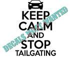 """Keep calm and stop Tailgating"" funny humor Decal Sticker  5.5""x 4.5"""