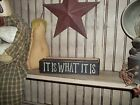 what to do with wooden pallets - IT IS WHAT IT IS Wood Sign Prim/Rustic Shelf Sitter
