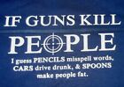 If Guns Kill People Blue Long Sleeve T Shirt Political Sizes 6x
