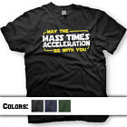 Star Wars T-Shirt. May the Force Be With You. Mass Times Acceleration. Funny Tee $17.95 USD on eBay