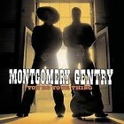 You Do Your Thing by Montgomery Gentry (CD, Columbia) IMPORT CD BRAND NEW