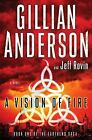 The EarthEnd Saga: A Vision of Fire 1 by Jeff Rovin and Gillian Anderson (2014,