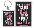 """""""My Friends Are The ...""""Friendship friends Crazy Keyring & Fridge magnet Gifts"""
