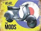WE ARE THE MODS SCOOTER SCOOTERIST VESPA LAMBRETTA METAL PLAQUE TIN SIGN 793
