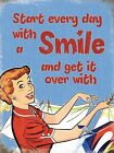 START EVERYDAY WITH A SMILE  - OFFICE CALL CENTRE VINTAGE SIGN METAL PLAQUE 900