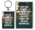 Love Your Parents We Are So Busy...  Love Family Quote Keyring