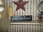 wood sign YOU ARE LOVED Country Rustic Shelf Sitter Block Sign Prim Home Decor