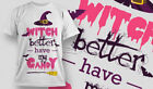 Hilarious Halloween Tshirt - That Witch Better! [D4Q] Men's AND Women's Sizes