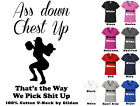 Womens V neck Tee A$$ Down Chest Up Thats The way We Pick Sh@$ Up Art FREE SHIP