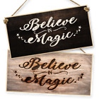 "WITCHCRAFT AND WIZARDRY HANGING SIGN ""BELIEVE IN MAGIC"" dark or light"