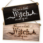 "WITCHCRAFT AND WIZARDRY HANGING SIGN ""THERE'S A LITTLE WITCH IN ALL OF US"" L/D"