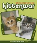Kittenwar : May the Cutest Kitten Win! by Fraser Lewry and Tom Ryan (2007, Hard…