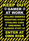 Keep Out Gamer At Work Quote Poster Print Vinyl Wall Sticker Various Sizes