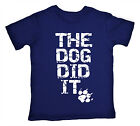 """Funny Child T-Shirt """"The Dog Did It"""" Cute Boy Girl Top Gift Clothes Present"""