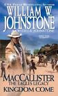 MacCallister Kingdom Come (Maccallister: the Eagles Legacy)2015**FREE SHIPPING**