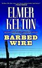 Barbed Wire by Elmer Kelton (2007, Paperback)**bargain priced**low shipping*****