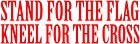 """STAND FOR THE FLAG KNEEL FOR THE CROSS 8"""" USA Car Window Decal Laptop Sticker"""