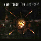 Projector by Dark Tranquillity (CD, Sep-2004, Dope Music)