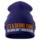 Skiing Thing You Wouldnt Understand Funny Skiing Beanie Hat Gloves Ski Gifts B43