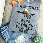 Sloth I Like To Stay In Bed It's Too Peopley Out Side Men T-Shirt Cotton S-6XL