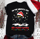 On The Naughty List and I Regret Nothing T-Shirt Best Christmas Gift Unisex Tee