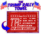 The Trump Rally Towel Available in 2 EPIC designs!