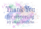 1-100 Pack of Thank You for Supporting my Small Business Cards A6 Watercolour