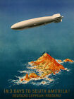 Zeppelin 3 Days to South America Travel Tourism Vintage Poster Repro FREE S/H
