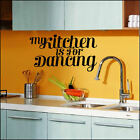 LARGE MY KITCHEN IS FOR DANCING WALL QUOTE STICKER ART TRANSFER STENCIL DECAL