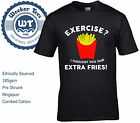 Exercise I Thought You Said Extra Fries T Shirt - Funny Gym Workout Top S - XXL
