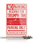 Triumph TR5 Convertible Reserved Parking Only Sign - Size 12x18 or 8x12 Aluminum $22.9 USD on eBay