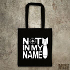 Not in my name ANTI WAR PROTEST tote bag shopper Syria Iraq bombing peace