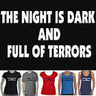 Night is dark and full of Terrors Game of Thrones Funny T-Shirts Size Singlets