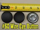 """6-Size #60 Wire Eye Upholstery buttons- ANY COLOR  Large 1 1/2"""" Wide"""