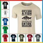 GIVE A MAN A FISH T-SHIRT Funny Fishing T Shirt - Gift For Dad Fathers Day