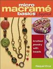 Micro Macramé Basics and Beyond : Knotted Jewelry with Beads (2014, Paperback)