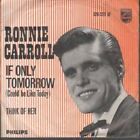 "RONNIE CARROLL If Only Tomorrow 7"" VINYL B/W Think Of Her (326550Bf) Number"