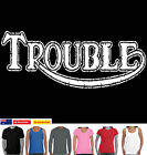 Funny T-Shirts Trouble Triumph parody Motorbikes Men's ladies Sizes Hoodies new $22.95 AUD on eBay