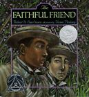 The Faithful Friend by Brian Pinkney and Robert D. S...
